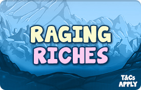 RAGING RICHES